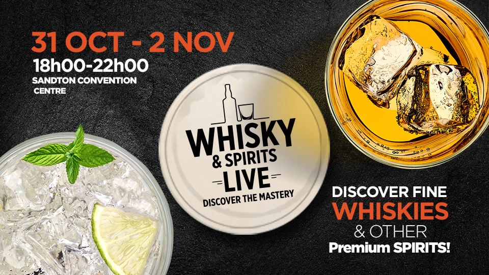 Whisky & Spirits Live: 31 Oct to 2 Nov 2018 at Sandton Convention Centre